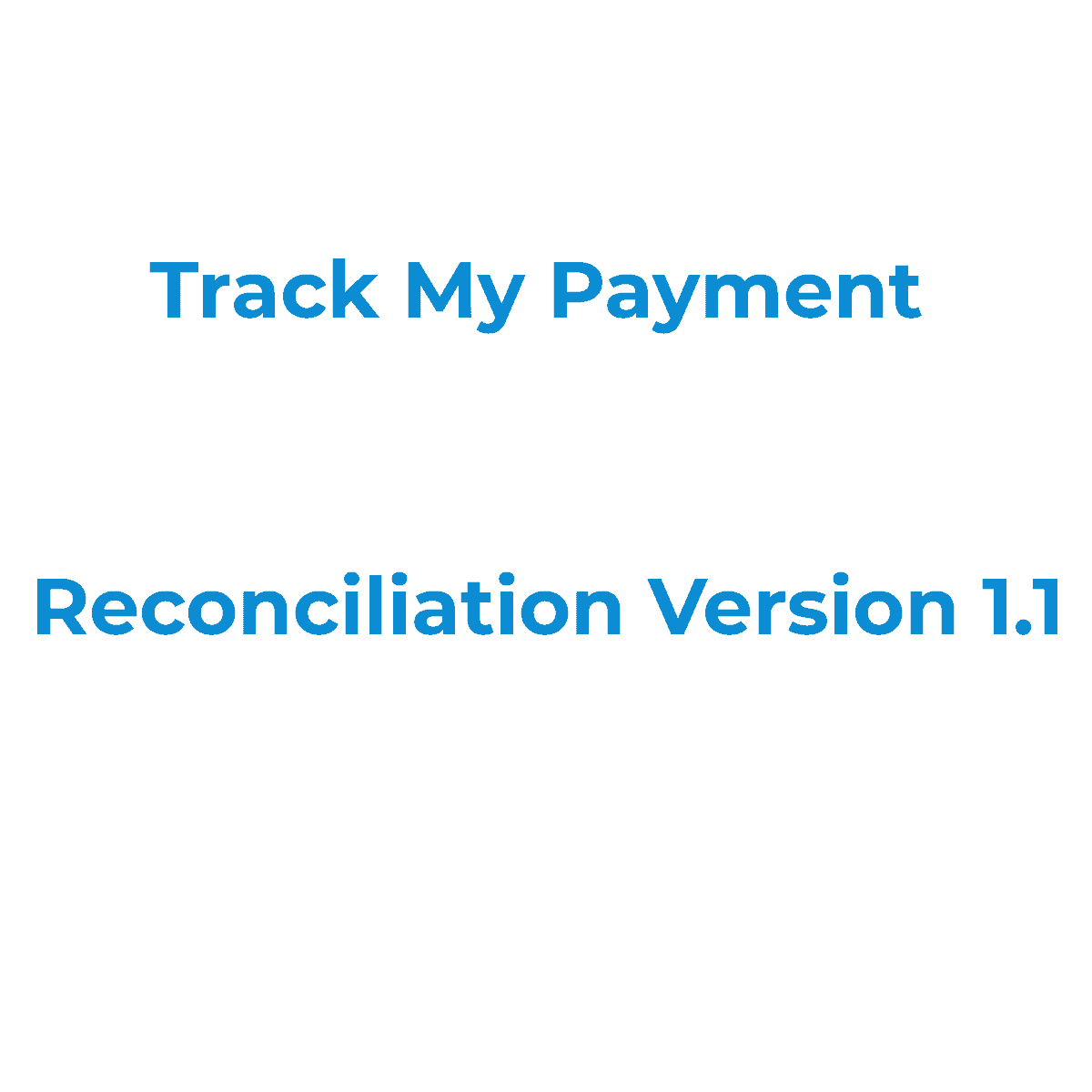 Track My Payment Reconciliation Version 1.1